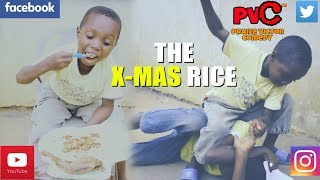 Download X-MAS RICE ( PRAIZE VICTOR COMEDY) Video