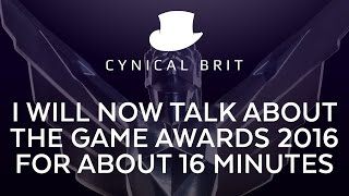 Download I will now talk about the Game Awards 2016 for about 16 minutes Video