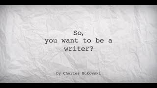 Download So, you want to be a writer? - Charles Bukowski Video