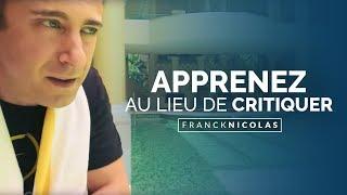 Download APPRENEZ AU LIEU DE CRITIQUER Video