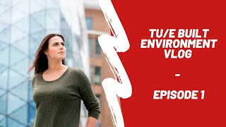 Download TU/e Built Environment VLOG #1 Video