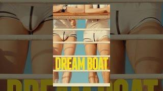 Download Dream Boat Video