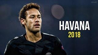 Download Neymar Jr ► Havana ● Skills & Goals 2017-2018 HD Video