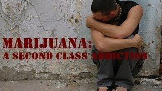 Download Marijuana: A Second Class Addiction Video
