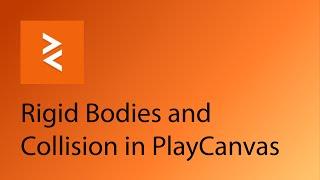Download PlayCanvas Tutorial 10 - Rigid Bodies and Collision in PlayCanvas Video