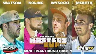 Download MPO Final Back 9 2017 Masters Cup Presented by Innova (Watson, Koling, Wysocki, McBeth) Video