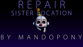 Download Repair ► Sister Location song by MandoPony Video