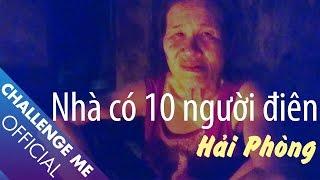Download Nhà Có 300 Con Ma Khiến 10 Người Điên ở TP.Hải Phòng Video