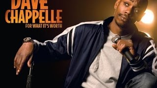 Download Dave Chappelle **For What It's Worth** Video