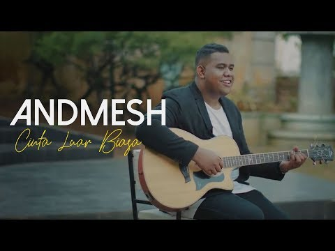 Andmesh Kamaleng - Cinta Luar Biasa (Official Music Video)