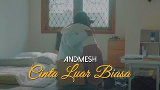 Download Andmesh Kamaleng - Cinta Luar Biasa Video