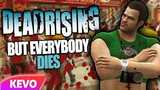Download Dead Rising but everybody dies Video