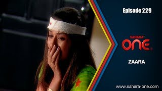 Download ZAARA || EPISODE -229 || SAHARA ONE || HINDI TV SHOW|| Video