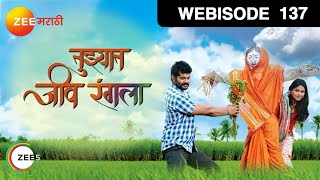 Download Tuzhat Jeev Rangala | Marathi Serial | Episode 137 | Zee Marathi Tv Show | Webisode Video