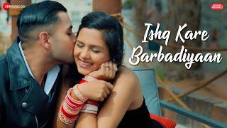 Download Ishq Kare Barbadiyaan | Ankit Tiwari | Vivek Kar , Kumaar | Zee Music Originals Video