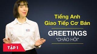 Download Tiếng Anh giao tiếp cơ bản - Bài 1: Greetings - Chào hỏi [Học tiếng Anh giao tiếp #6] Video