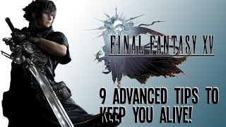 Download Final Fantasy XV: 9 Advanced Tips To Keep You Alive On The Open Road Video