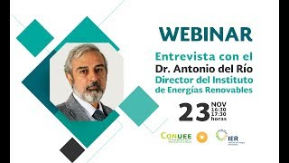 Download Webinar ″Entrevista con el Dr. Antonio del Río″ Director del Instituto de Energías Renovables Video