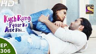 Download Kuch Rang Pyar Ke Aise Bhi - कुछ रंग प्यार के ऐसे भी - Ep 306 - 2nd May, 2017 Video
