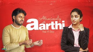 Download Atrociously with Aarthi | IT Guy | Krazy Khanna | Chaibisket Video