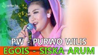Download Wow.! Siska Arum Mengungkapkan isi Hatinya - Egois - Purwo Wilis Video