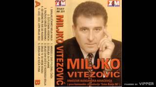 Download Miljko Vitezovic - Do visoke pa sve do rudara - (Audio 1998) Video