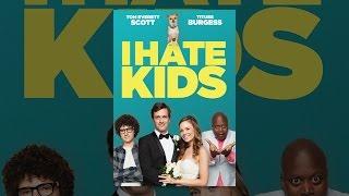Download I Hate Kids Video