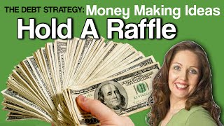 Download THE DEBT STRATEGY: MONEY Making Ideas - Holding a raffle Video