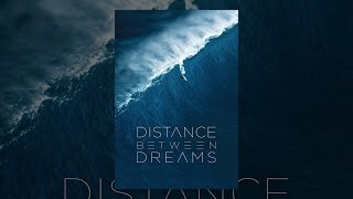 Download Distance Between Dreams Video