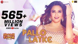 Download Pallo Latke | Jyotica Tangri | Shaadi Mein Zaroor Aana |Rajkummar & Kriti| Yasser Desai & Fazilpuria Video