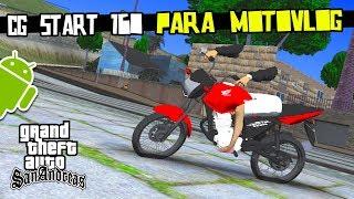 Download CG Start 160 do GRAU=/GTA:SA Android\= +DOWNLOAD+ Video