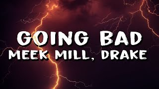Download Meek Mill - Going Bad (feat. Drake) (Lyrics) Video