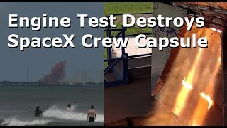 Download SpaceX's Crew Dragon Capsule Destroyed In Engine Test Video