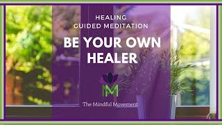 Download 15 Minute Healing Meditation: You Are Your Own Healer / Mindful Movement Video