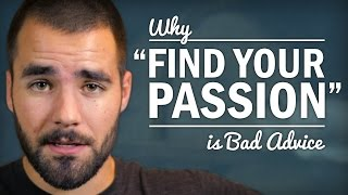 Download Stop Trying to ″Find Your Passion″ - College Info Geek Video