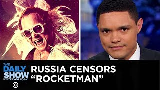 """Download Russia's """"Rocketman"""" Censorship & How to Pronounce Rihanna's Name 