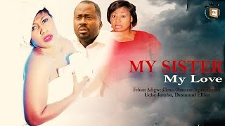 Download My Sister My Love - Nigerian Nollywood Movie Video