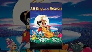 Download All Dogs Go to Heaven Video