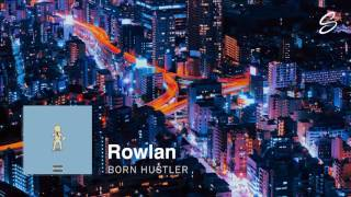 Download Rowlan - Born Hustler Video