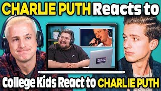 Download Charlie Puth Reacts To College Kids React To Charlie Puth Video