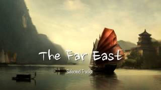 Download The Far East [Easy Listening, World, Asian, Chinese Japanese, Buddha, Chill Out Music] Video