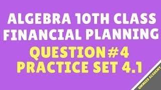 Download Q#4 | Prac Set 4.1 | Algebra Class 10th | Financial Planning| Ch#4 | | MH Board Video