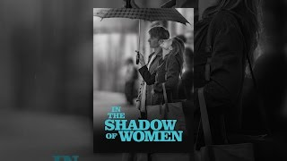 Download In the Shadow of Women ( Subbed) Video