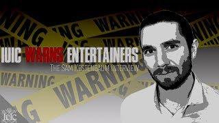 Download IUIC WARNS ENTERTAINERS | The Sam Kestenbaum Interview Video
