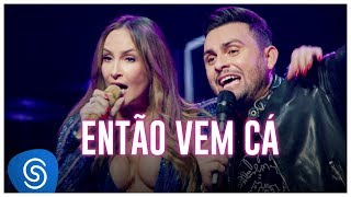 Download Mano Walter - Então Vem Cá part. Claudia Leitte (Ao Vivo em São Paulo) [Vídeo Oficial] Video