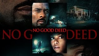 Download No Good Deed Video