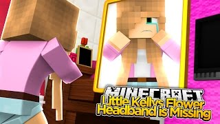 Download Minecraft - LITTLE KELLY LOSES HER FLOWER HEADBAND! Video
