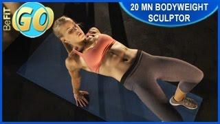 Download Bodyweight Sculptor Workout: 20 Min- BeFiT GO Video