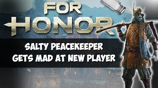 Download SALTY PEACEKEEPER GETS MAD AT NEW PLAYER | FOR HONOR GAMEPLAY! Video