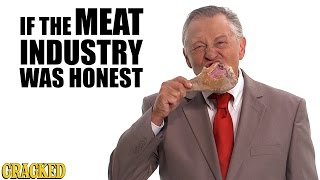 Download If The Meat Industry Was Honest - Honest Ads Video